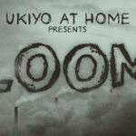 Ukiyo At Home presents: Loom